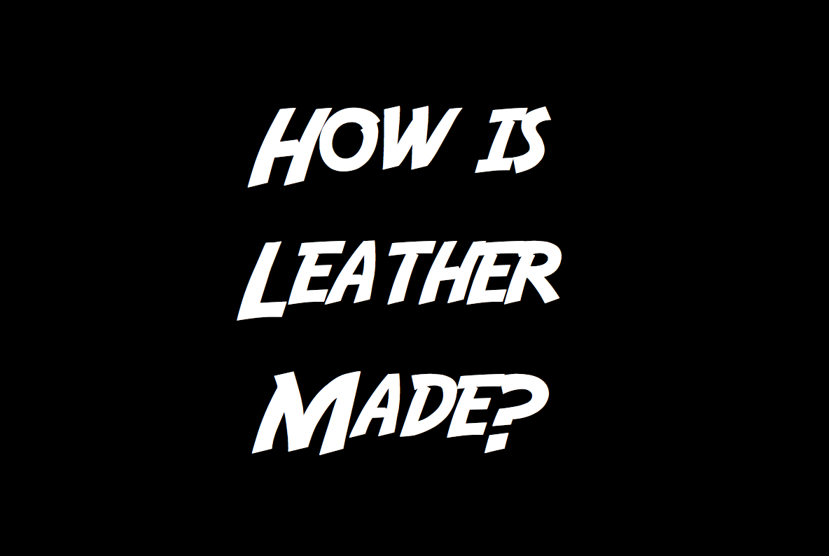 how is leather made