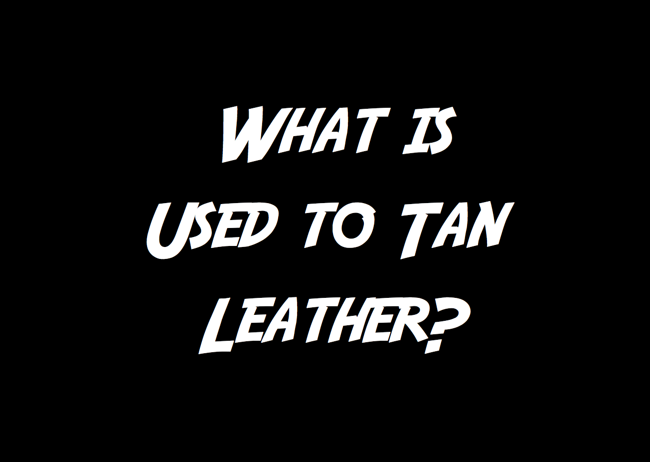 tanning leather