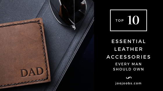 10 Essential Leather Accessories Every Man Should Own
