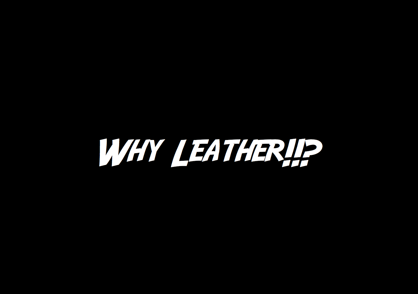 Why Leather