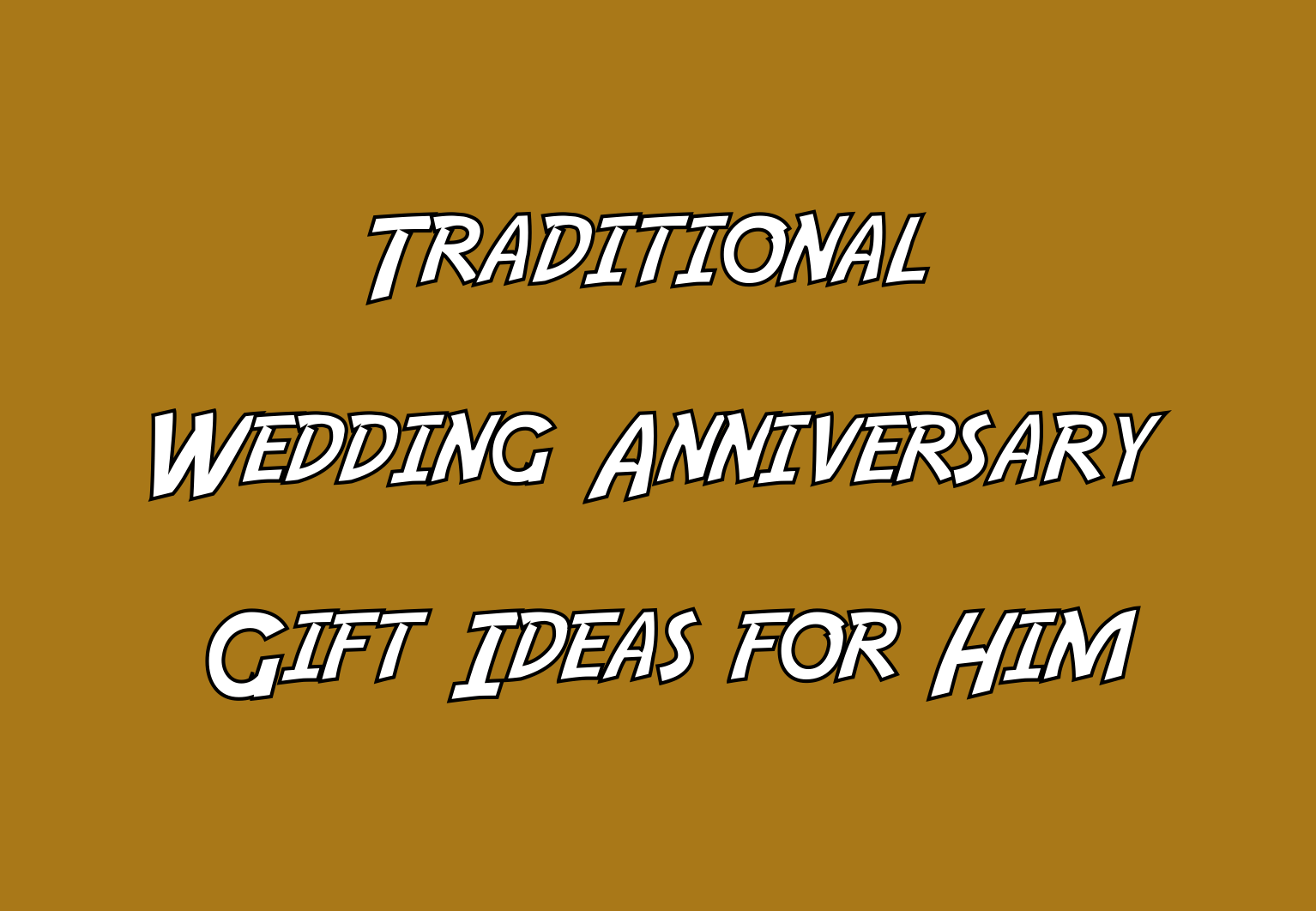 21st Wedding Anniversary Gift Ideas For Him: Traditional Wedding Anniversary Gift Ideas For Him